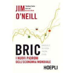 BRIC: Brasile, Russia, India, Cina di Jim O'Neil