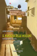 Il manager delle missioni di Luigi Delfino
