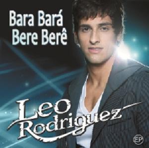 Leo Rodriguez - Bara Bará Bere Berê
